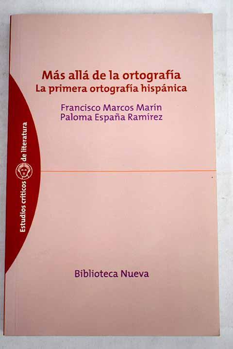 Más allá de la ortografía: la primera ortografía hispánica - Marcos Marín, Francisco