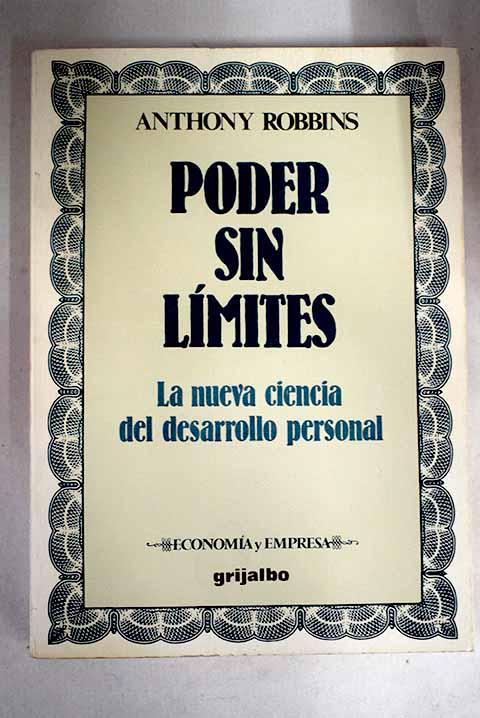 Poder sin límites: la nueva ciencia del desarrollo personal - Robbins, Anthony