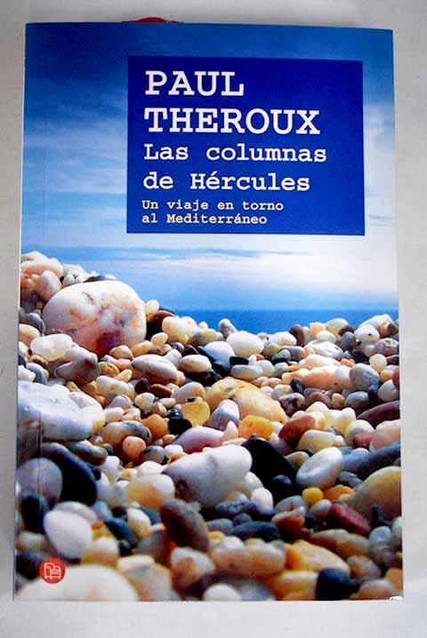 Las columnas de Hércules: un viaje en torno al Mediterráneo - Theroux, Paul