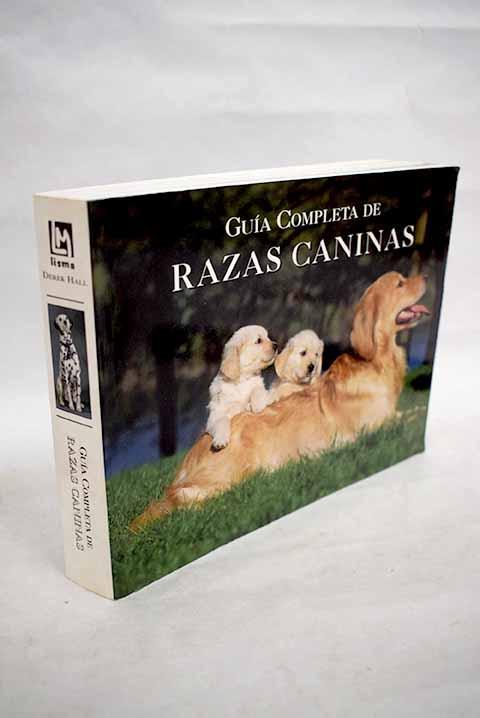 Guía completa de razas caninas - Hall, Derek