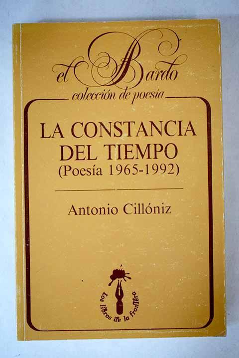La constancia del tiempo: (poesía 1965-1992) - Cillóniz, Antonio