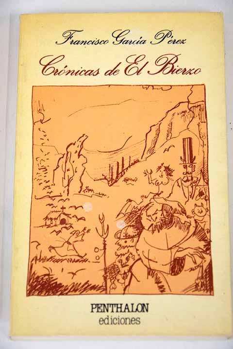 Crónicas de El Bierzo - García Pérez, Francisco
