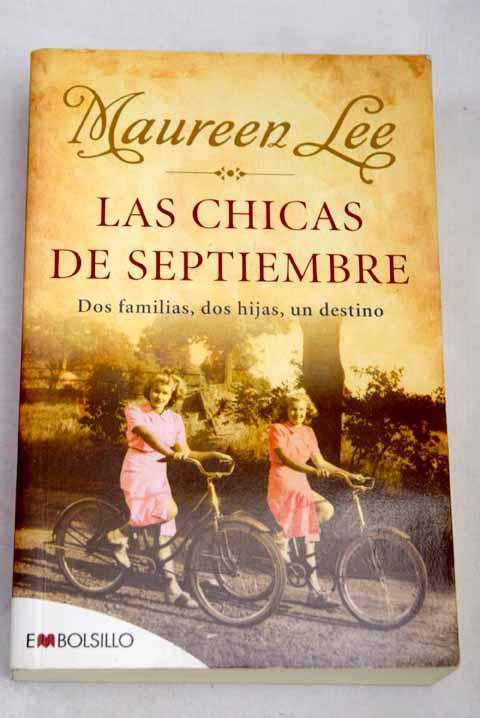 Las chicas de septiembre: dos familias, dos hijas, un destino - Lee, Maureen