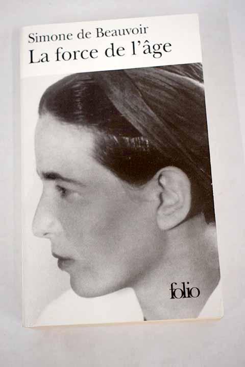 La Force de l'age - Beauvoir, Simone de