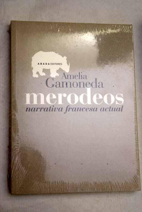 Merodeos: narrativa francesa actual - Gamoneda Lanza, Amelia