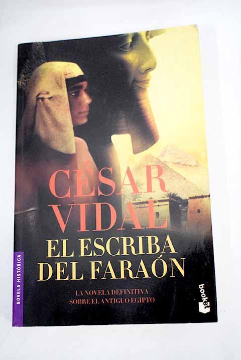 El escriba del faraón - Vidal, César