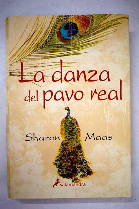 La danza del pavo real - Maas, Sharon