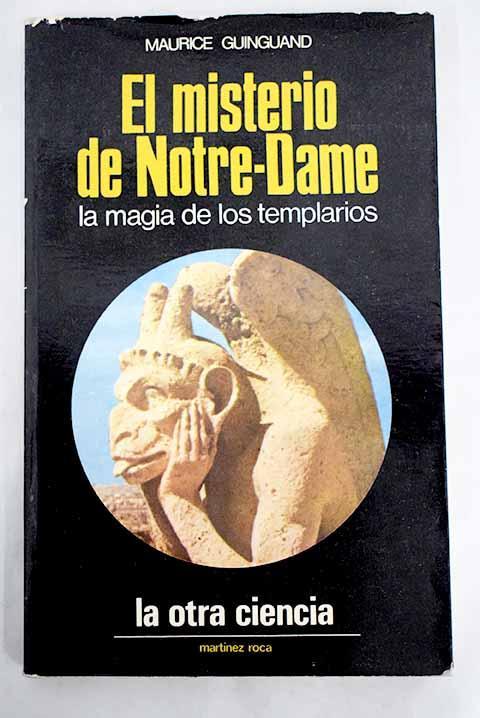 El misterio de Notre-Dame: la magia de los templarios - Guinguand, Maurice