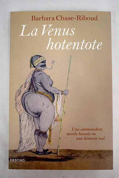 La Venus Hotentote - Chase-Riboud, Barbara