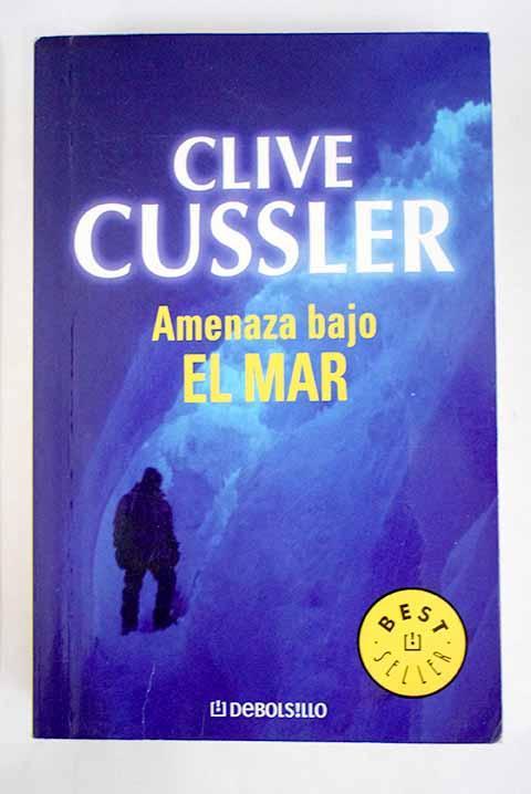 Amenaza bajo el mar - Cussler, Clive