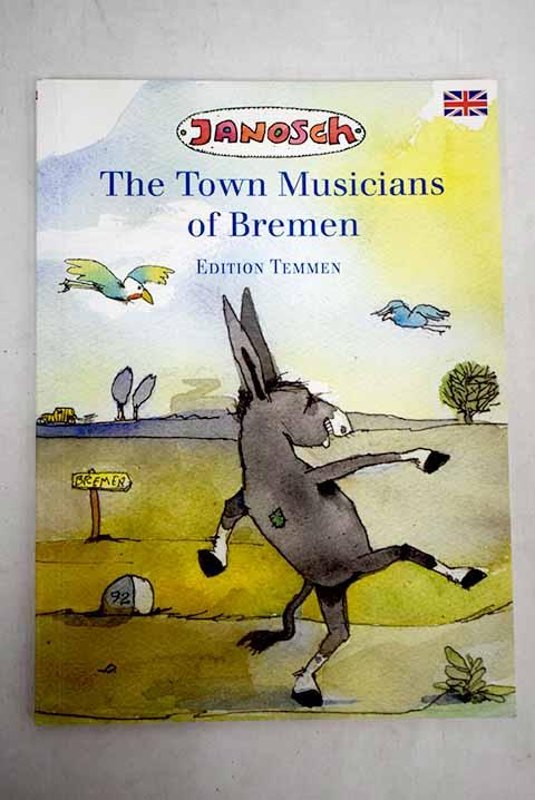 The Town musicians of Bremen - Janosch; Skevington, Hildegard; Skevington, David