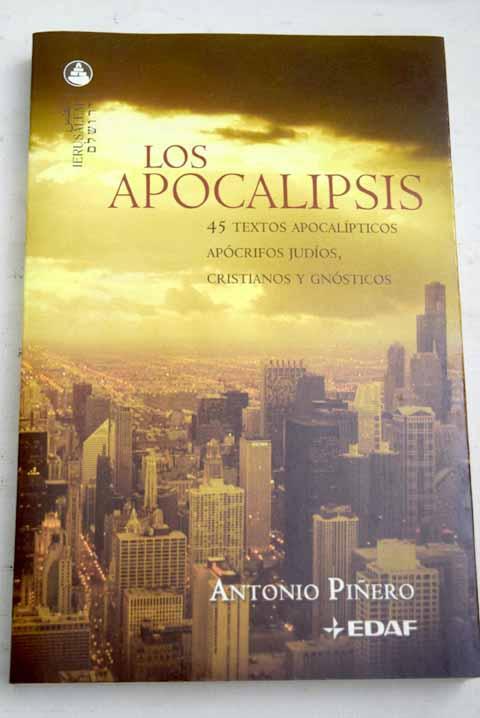 Los Apocalipsis: 45 textos apocalípticos apócrifos judíos, cristianos y gnósticos