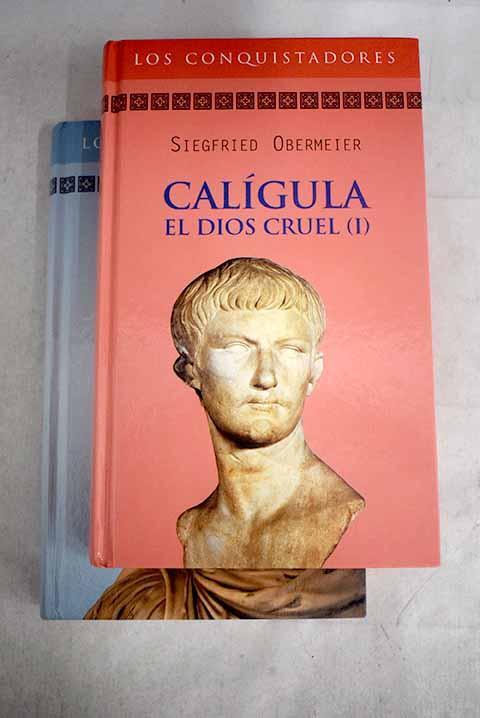 Calígula: el dios cruel - Obermeier, Siegfried