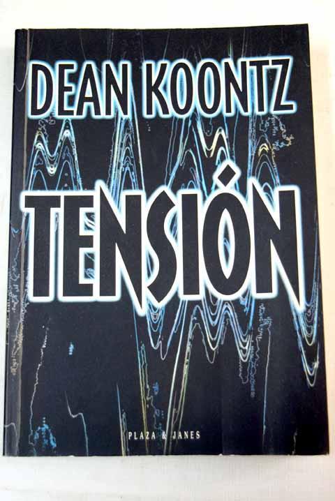Tensión - Koontz, Dean R.