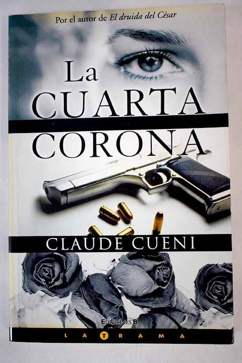 La cuarta corona - Cueni, Claude