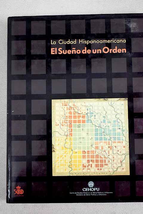 La ciudad hispanoamericana: el sueño de un orden