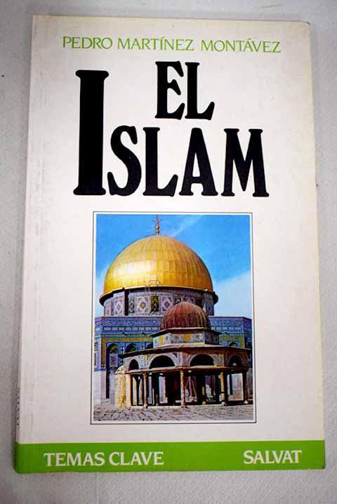 El Islam - Martínez Montávez, Pedro