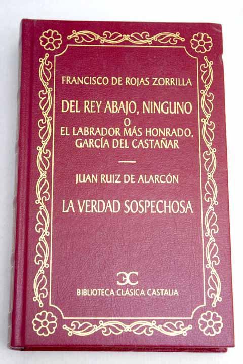 Del rey abajo, ninguno o El labrador más honrado, García del Castañar - Rojas Zorrilla, Francisco de