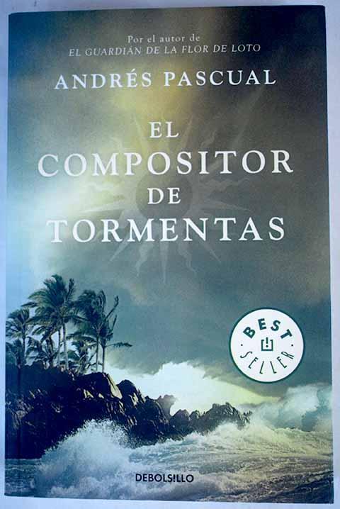 El compositor de tormentas - Pascual, Andrés