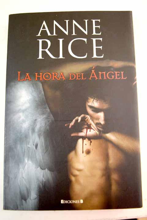 La hora del ángel - Rice, Anne