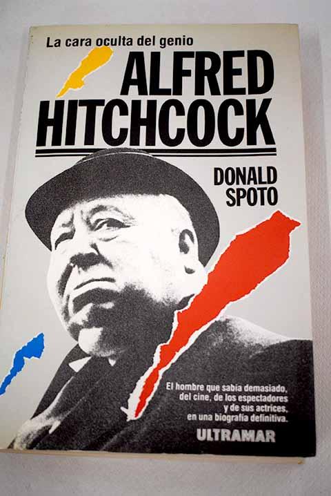 Alfred Hitchcock: el lado oscuro de un genio - Spoto, Donald