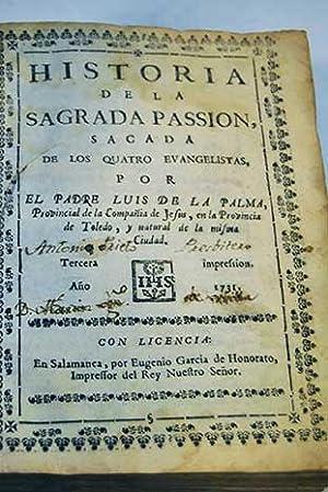 Historia de la sagrada passion sacada de: de la Palma,