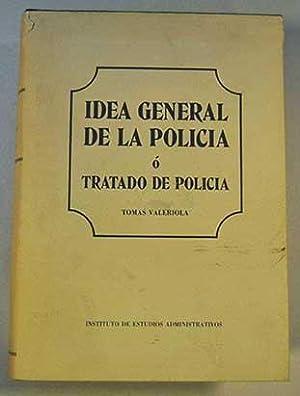 Idea general de la policía ó tratado de policía: Valeriola, Tomás