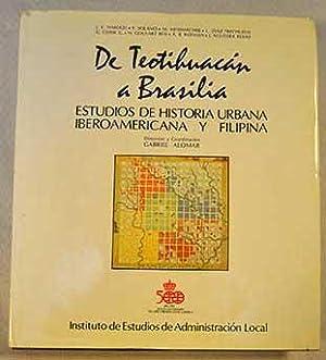 De Teotihuacán a Brasilia: estudios de historia urbana iberoamericana y filipina: Gabriel ...