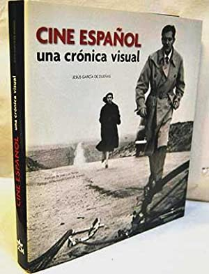 Cine español: una crónica visual : desde 1896 hasta nuestros días: García de ...