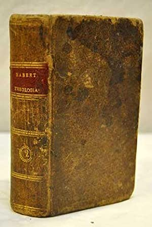 Theologia dogmatica et moralis, ad usum seminariorum.: Habert, Ludovico