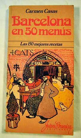 Barcelona en 50 menús: las 150 mejores: Casas, Carmen