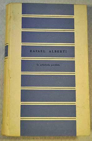 La arboleda perdida: Libros I y II: Alberti, Rafael