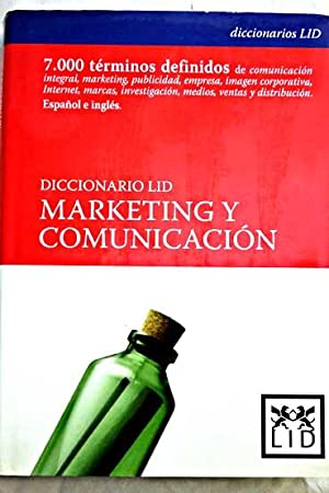 Diccionario Lid comunicación y marketing: comunicación integral, marketing, ...