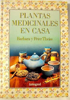 Plantas medicinales en casa: Theiss, Barbara