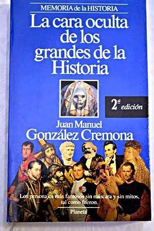 La cara oculta de los grandes de la historia: González Cremona, Juan Manuel
