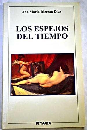 Los espejos del tiempo: Dicenta Díaz, Ana