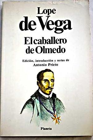 El caballero de Olmedo: Vega, Lope de