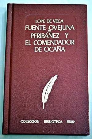 Fuente Ovejuna ; Peribañez y el Comendador: Vega, Lope de