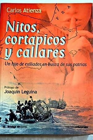 Nitos, cortapicos y callares: un hijo de exiliados en busca de sus patrias: Atienza, Carlos