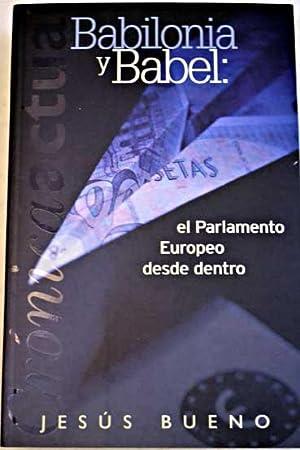 Babilonia y Babel: el Parlamento Europeo desde dentro: Bueno Bernal, Jesús