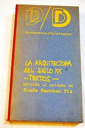 La arquitectura del siglo XX: Textos: Marchán Fiz, Simón