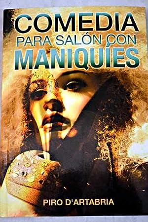 Comedia para salón con maniquíes: D'Artabria, Piro