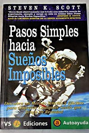Pasos simples hacia sueños imposibles: descubra un: Scott, Steve