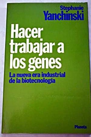 Hacer trabajar a los genes: la nueva: Yanchinski, Stephanie