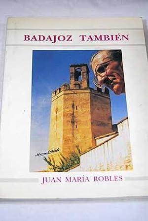 Badajoz también: Robles, Juan María