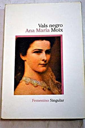 Vals negro: Moix, Ana María