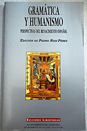 Gramática y humanismo: perspectivas del renacimiento español