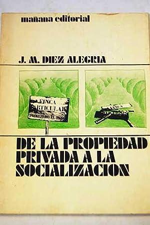 De la propiedad privada a la socialización: Díez-Alegría, José María