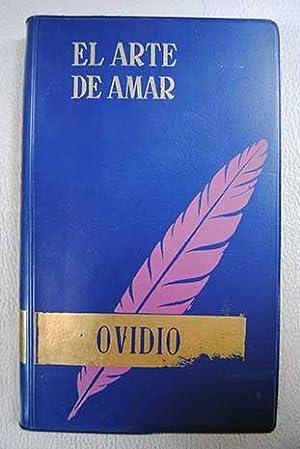 Los amores: el arte de amar ;: Ovidio Nasón, Publio