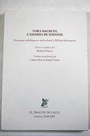 Voici Macbeth, l'assassin du sommeil: hommage multilingue: Shakespeare, William
